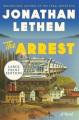 The arrest [large print] : a novel