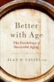 Better with age : the psychology of successful aging
