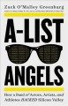 A-list angels : how a band of actors, artists, and athletes hacked silicon valley