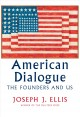 American dialogue : the founders and us