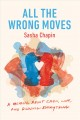 All the wrong moves : a memoir about chess, love, and ruining everything