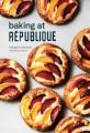 Baking at République : masterful techniques and recipes