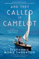 And they called it Camelot : a novel of Jacqueline Bouvier Kennedy Onassis