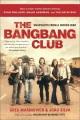 The Bang-Bang Club : snapshots from a hidden war