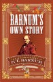 Barnum's own story : the autobiography of P.T. Barnum
