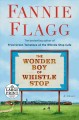 The wonder boy of Whistle Stop [large print] : a novel