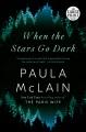 When the stars go dark [large print] : a novel