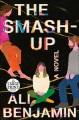 The smash-up [large print] : a novel