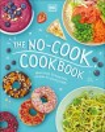 The no-cook cookbook
