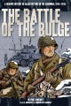 The Battle of the Bulge : [a graphic history of allied victory in the Ardennes, 1944-1945]