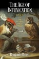 The age of intoxication : origins of the global drug trade