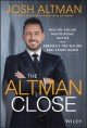 The Altman close : million-dollar negotiation tactics from America's top real estate agent