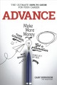 Advance : the ultimate how-to guide for your career