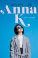Anna K : a love story