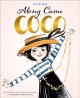 Along came Coco : a story about Coco Chanel