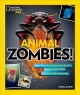 Animal zombies! : and other bloodsucking beasts, creepy creatures, and real-life monsters