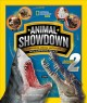 Animal showdown : round two : surprising animal matchups with surprising results
