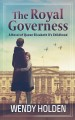 The royal governess [large print] : a novel of Queen Elizabeth II