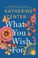 What you wish for [large print]