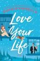 Love your life [large print] : a novel