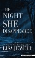 The night she disappeared [large print] : a novel