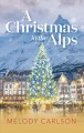 A Christmas in the Alps [large print]