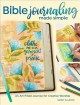Bible journaling made simple : an art-filled journey for creative worship