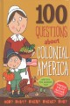 100 questions about colonial America : and all the answers too!