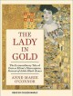 The lady in gold [sound recording (MP3)] : the extraordinary tale of Gustav Klimt's masterpiece, portrait of Adele Bloch-Bauer