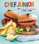 Chef junior : 100 super delicious recipes by kids for kids