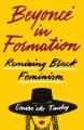 Beyoncé in formation : remixing black feminism