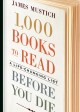 1,000 books to read before you die : a life-changing list