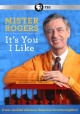 Mister Rogers [videorecording] : it's you I like