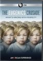 The eugenics crusade [videorecording]