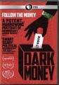 Dark money [videorecording]