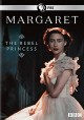 Margaret [videorecording] : the rebel princess