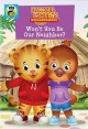 Daniel Tiger's neighborhood. Won't you be our neighbor? [videorecording].