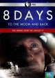 8 days [videorecording] : to the moon and back