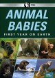 Animal babies [videorecording] : first year on Earth.