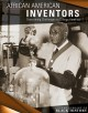 African American inventors : overcoming challenges to change America