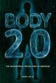 Body 2.0 : the engineering revolution in medicine