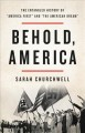 """Behold, America : the entangled history of """"America first"""" and """"the American dream"""""""