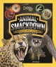 Animal smackdown : surprising animal matchups with surprising results