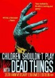 Children shouldn't play with dead things [videorecording]