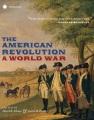 The American Revolution : a world war