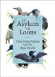 An asylum of loons : charming names from the bird world.