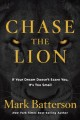 Chase the lion : if your dream doesn't scare you, it's too small