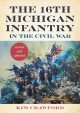 The 16th Michigan Infantry in the Civil War
