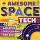 Awesome space tech : 40 amazing infographics for kids