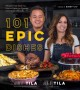 101 epic dishes : recipes that teach you how to make the classics even more delicious